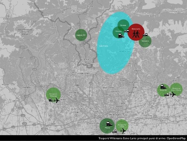 Trasporti Wikimania Esino Lario: principali punti di arrivo. OpenStreetMap. Aeroporto Malpensa Aeroporto Orio al Serio Aer...