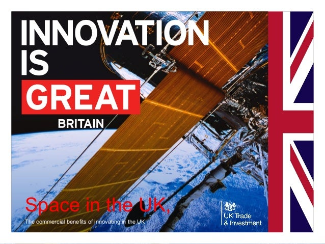 Space in the UK, The commercial benefits of innovating in the UK