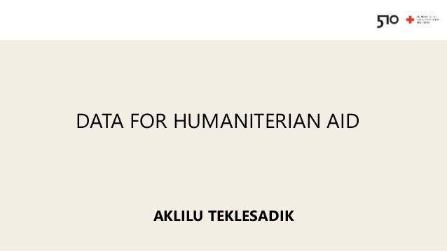 DATA FOR HUMANITERIAN AID AKLILU TEKLESADIK
