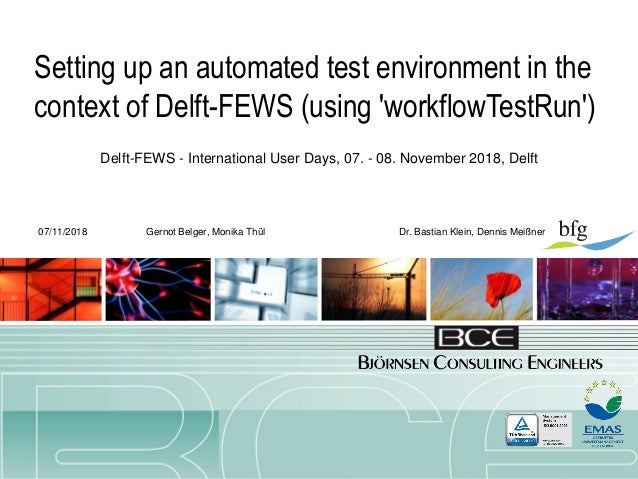Setting up a test environment in the context of FEWS 07/11/2018 Setting up an automated test environment in the context of...