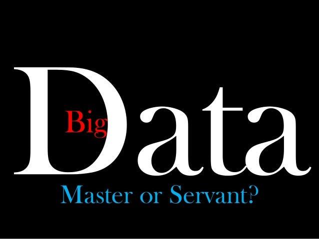 BigMaster or Servant?