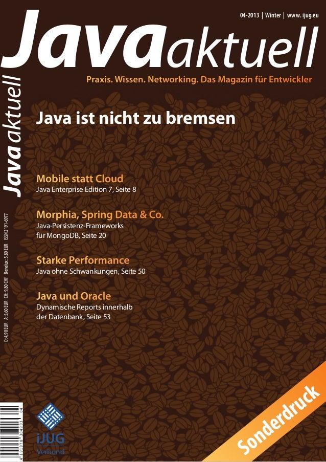 Javaaktuell Javaaktuell 04-2013 | Winter | www. ijug.eu Praxis. Wissen. Networking. Das Magazin für Entwickler D:4,90EURA...