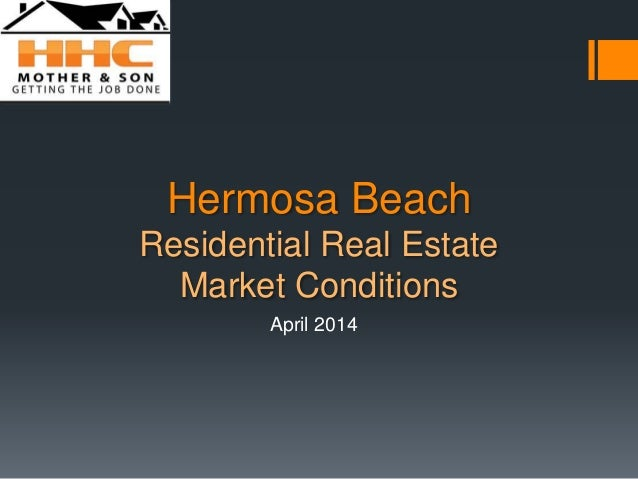 Hermosa Beach Residential Real Estate Market Conditions April 2014