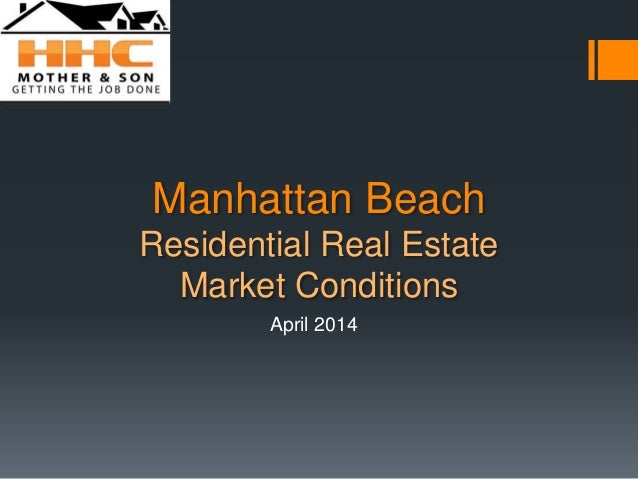 Manhattan Beach Residential Real Estate Market Conditions April 2014