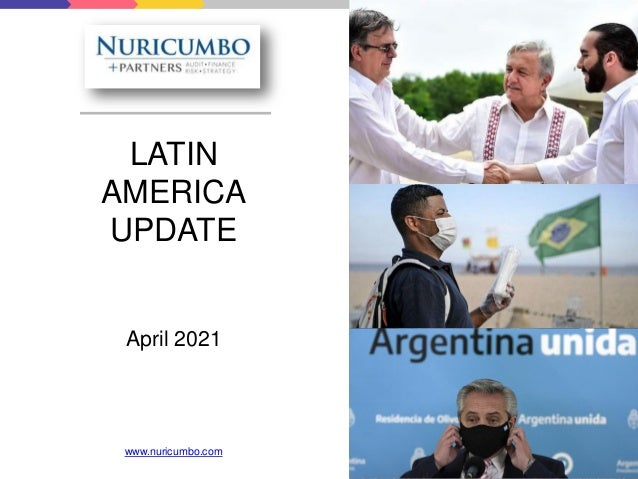 LATIN AMERICA UPDATE April 2021 www.nuricumbo.com