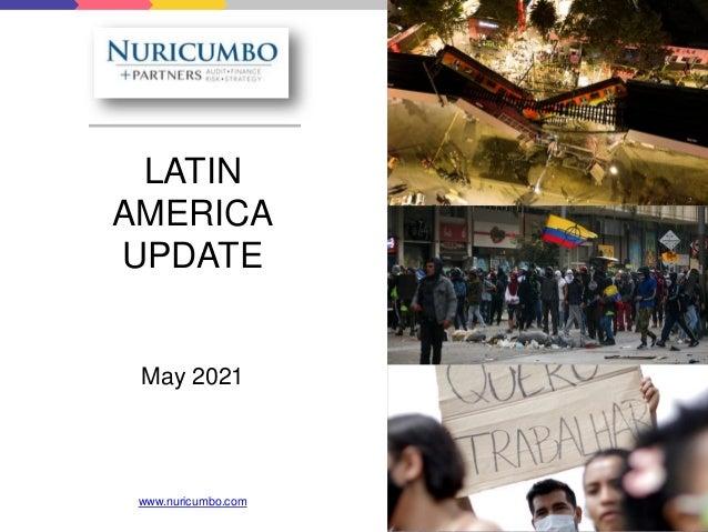 LATIN AMERICA UPDATE May 2021 www.nuricumbo.com