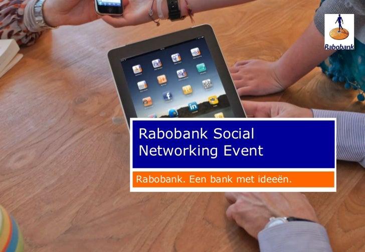 Rabobank SocialNetworking EventRabobank. Een bank met ideeën.