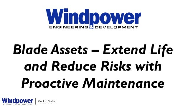Blade Assets – Extend Life and Reduce Risks with Proactive Maintenance