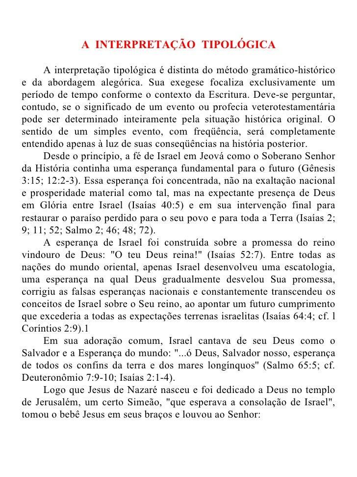 A INTERPRETAÇÃO TIPOLÓGICA     A interpretação tipológica é distinta do método gramático-históricoe da abordagem alegórica...