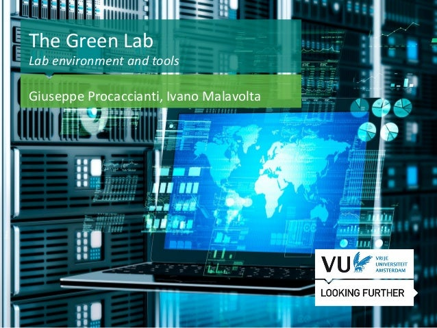 1 Het begint met een idee The Green Lab Lab environment and tools Giuseppe Procaccianti, Ivano Malavolta