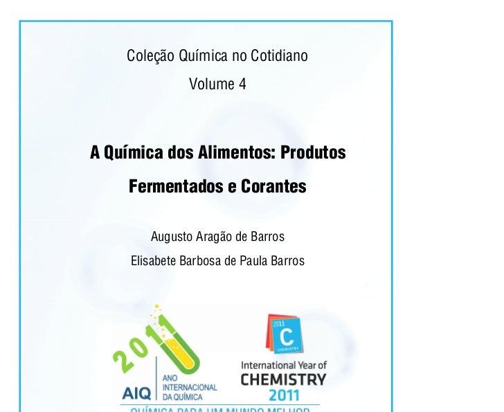 Coleção Química no Cotidiano                      Volume 4A Química dos Alimentos: Produtos     Fermentados e Corantes    ...