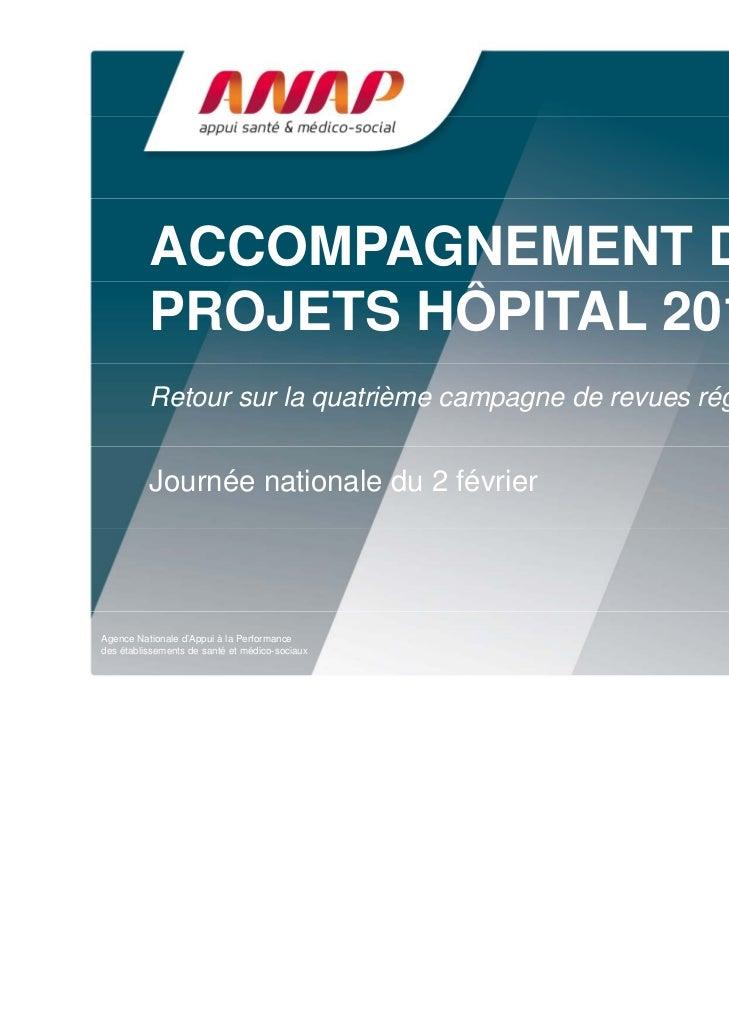 ACCOMPAGNEMENT DES          PROJETS HÔPITAL 2012                   Ô          Retour sur la quatrième campagne de revues r...