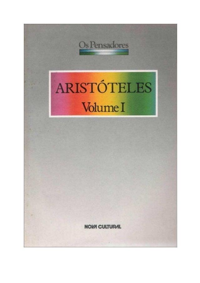 ARISTOTELES  Volume I  NOVA CULTURAL  CONTRA-CAPA  NESTE VOLUME  TÓPICOS  Integra o Organon — conjunto de escritos lógicos...