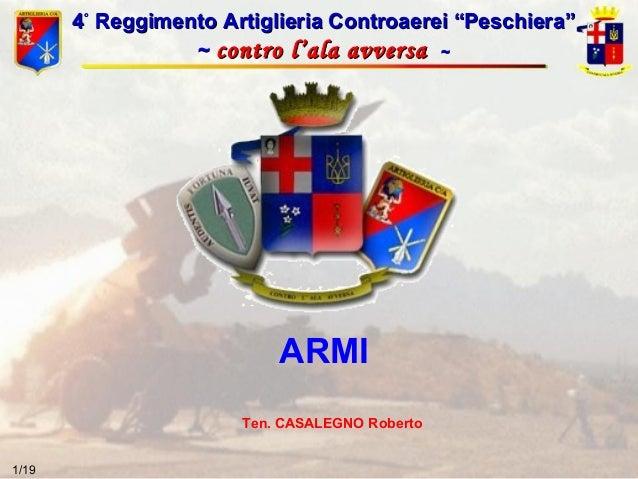 "4° Reggimento Artiglieria Controaerei ""Peschiera"" ~ contro l'ala avversa ~  ARMI Ten. CASALEGNO Roberto 1/19"