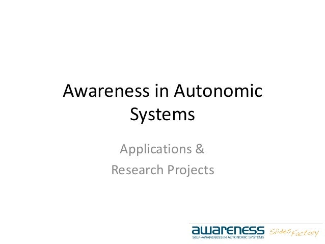 Awareness in Autonomic Systems Applications & Research Projects