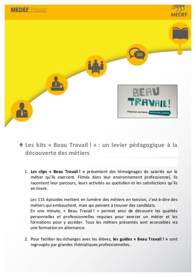 ♦ Les  kits  «  Beau  Travail  !  »  :  un  levier  pédagogique  à  la  découverte  des  métiers  1. Les  clips  «  Beau  ...