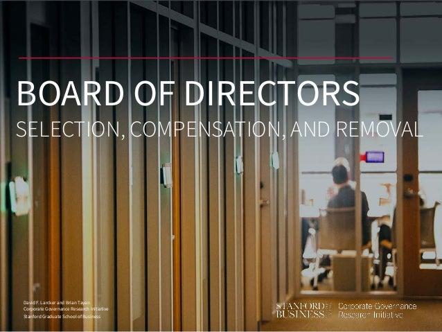 David F. Larcker and Brian Tayan Corporate Governance Research Initiative Stanford Graduate School of Business BOARD OF DI...