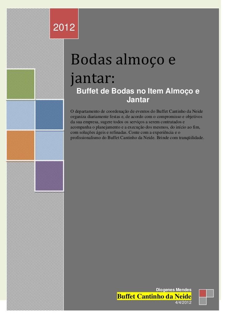 2012   Bodas almoço e   jantar:       Buffet de Bodas no Item Almoço e                    Jantar   O departamento de coord...