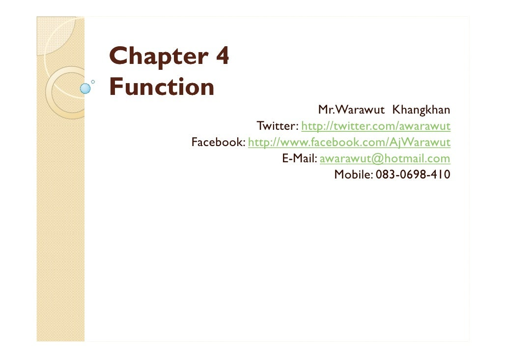 Chapter 4Function                              Mr.Warawut Khangkhan                 Twitter: http://twitter.com/awarawut  ...