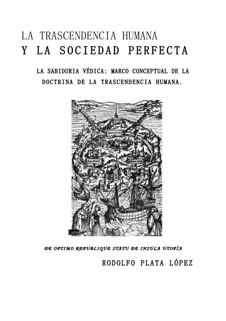 LA TRASCENDENCIA HUMANA Y LA SOCIEDAD PERFECTA   LA SABIDURIA VÉDICA: MARCO CONCEPTUAL DE LA    DOCTRINA DE LA TRASCENDENC...
