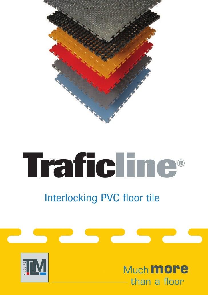 Traficline                             ®            Interlocking PVC floor tile     TM  L                         Much mor...