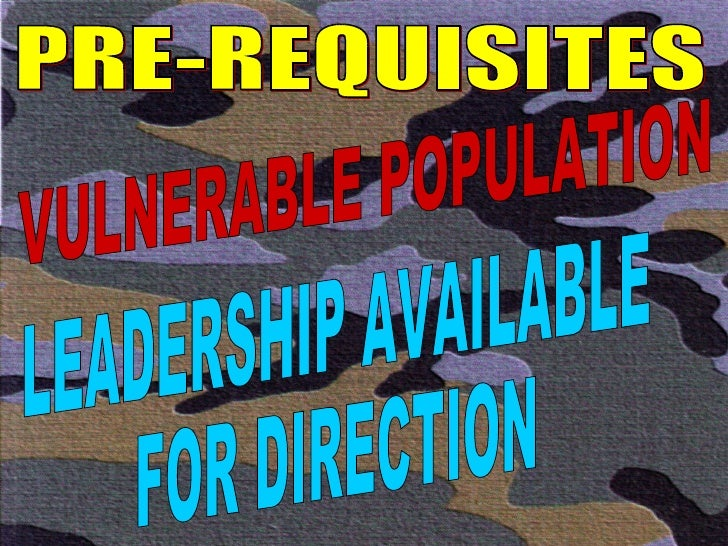 PRE-REQUISITES VULNERABLE POPULATION LEADERSHIP AVAILABLE FOR DIRECTION