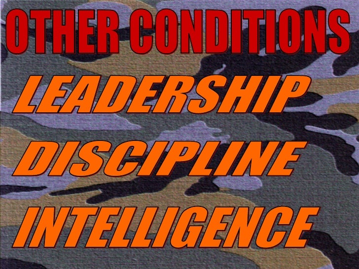 OTHER CONDITIONS LEADERSHIP DISCIPLINE INTELLIGENCE