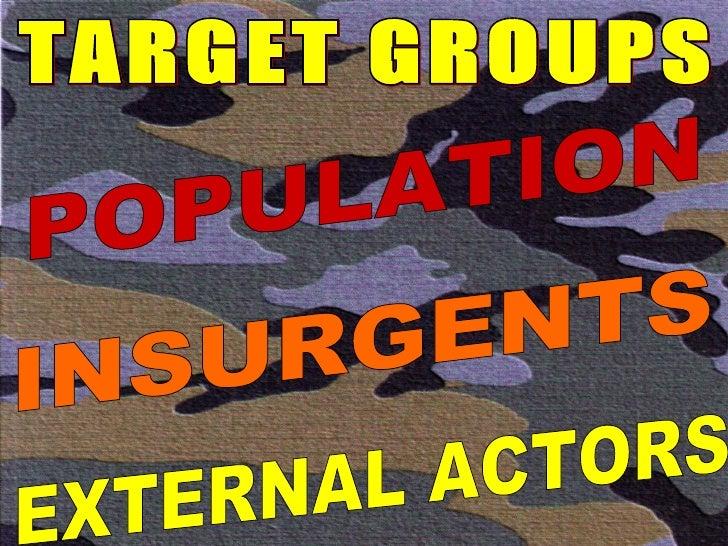 TARGET GROUPS POPULATION INSURGENTS EXTERNAL ACTORS