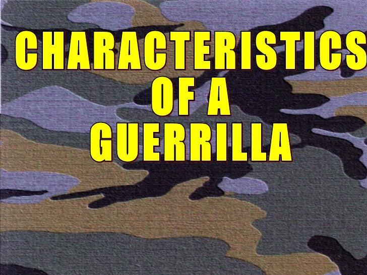 CHARACTERISTICS OF A GUERRILLA