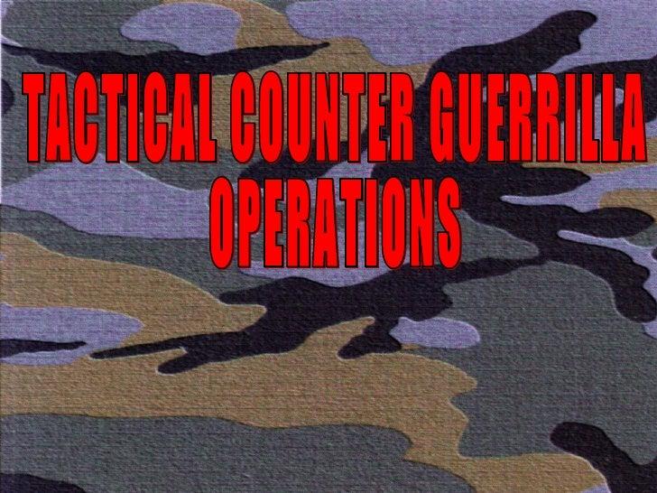 TACTICAL COUNTER GUERRILLA OPERATIONS