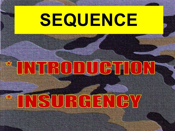 SEQUENCE * INTRODUCTION * INSURGENCY