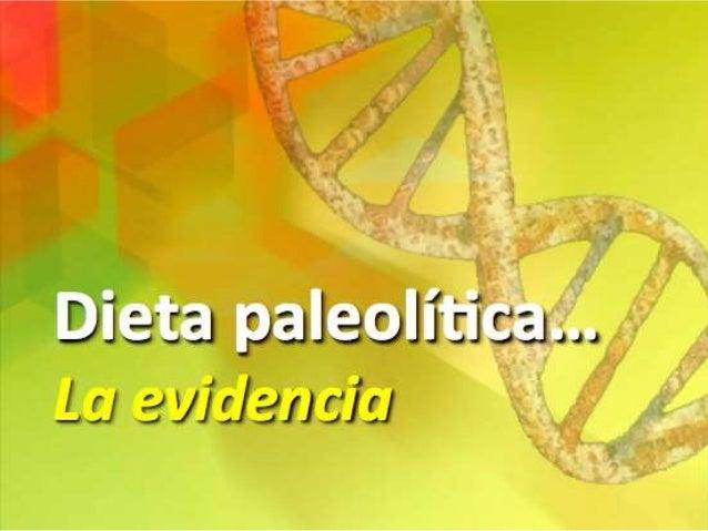 Dieta paleolitica - la evidencia