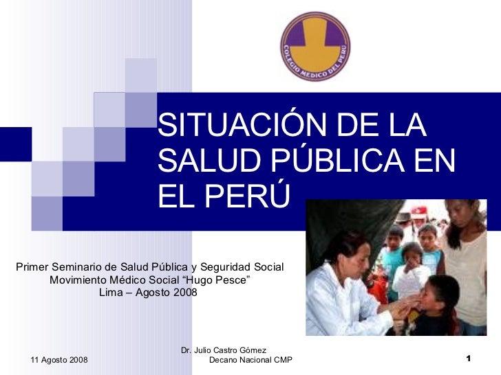 """SITUACIÓN DE LA SALUD PÚBLICA EN EL PERÚ Primer Seminario de Salud Pública y Seguridad Social Movimiento Médico Social """"Hu..."""