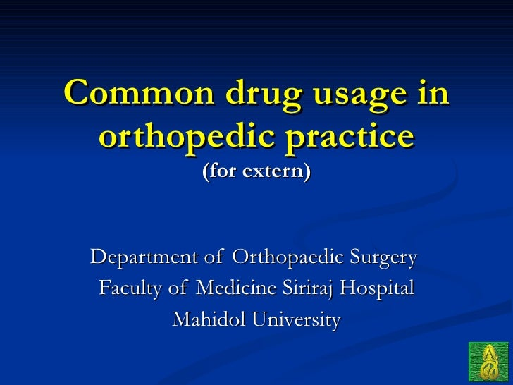 ortho 04 drugs in orthopaedic (principle & common use)
