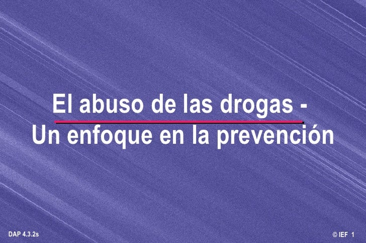 El abuso de las drogas -  Un enfoque en la prevención