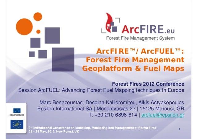 ArcFIRE™/ArcFUEL™:                                        Forest Fire Management                                       Geo...