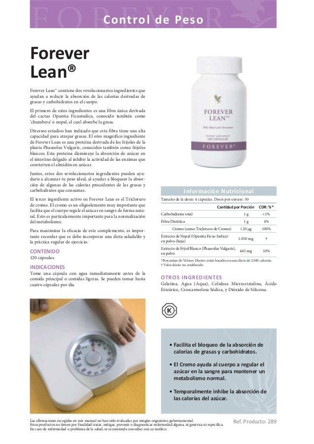 C o nt ro l d e Pes oForeverLean®Forever Lean™ contiene dos revolucionarios ingredientes queayudan a reducir la absorción ...