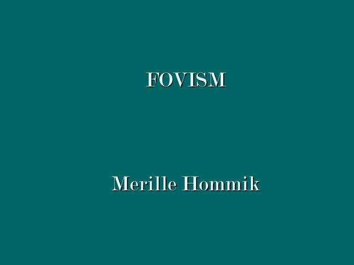 FOVISMMerille Hommik