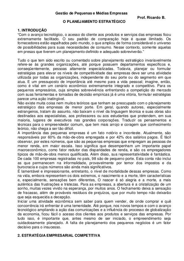 """Gestão de Pequenas e Médias Empresas O PLANEJAMENTO ESTRATÉGICO  Prof. Ricardo B.  1. INTRODUÇÃO """"Com o avanço tecnológico..."""
