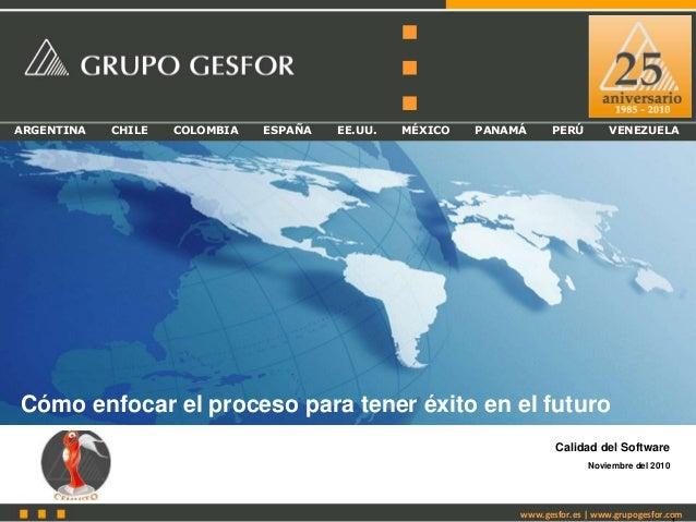 ARGENTINA CHILE COLOMBIA ESPAÑA EE.UU. MÉXICO PANAMÁ PERÚ VENEZUELA www.gesfor.es   www.grupogesfor.com Cómo enfocar el pr...