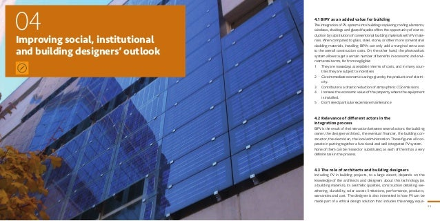 43 Improving social, institutional and building designers' outlook 04 4.1 BIPV as an added value for building The integrat...