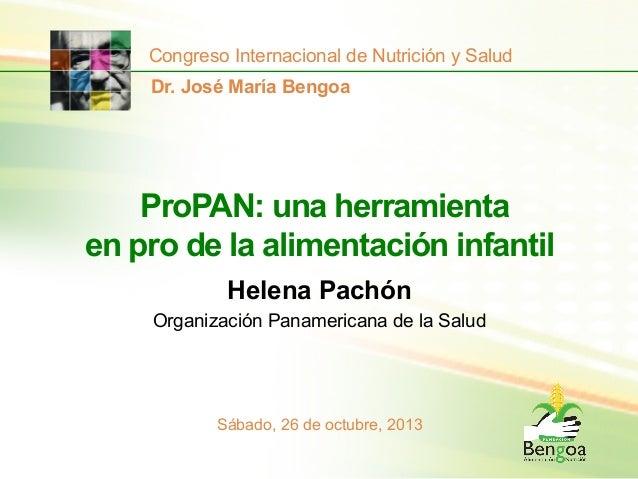 Congreso Internacional de Nutrición y Salud Dr. José María Bengoa  ProPAN: una herramienta en pro de la alimentación infan...