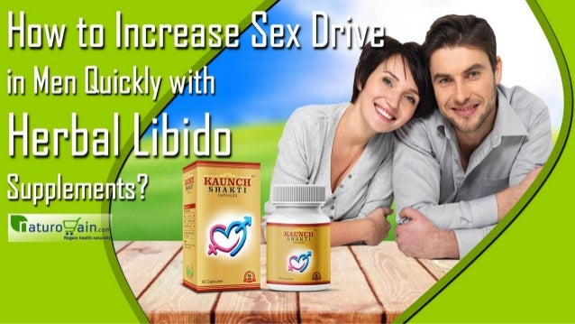 Herbal suppliments to increase sex drive