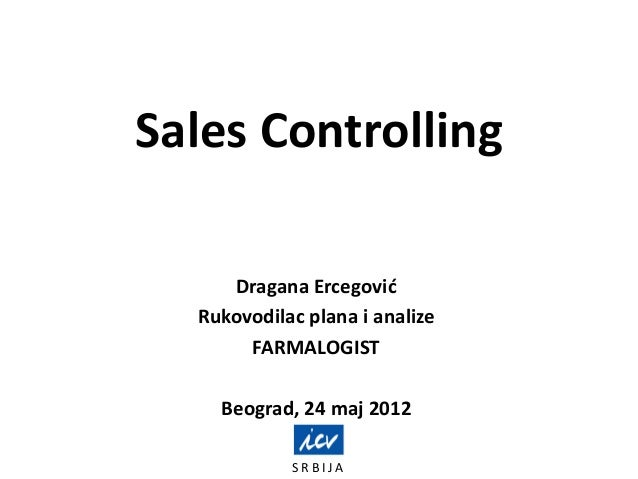 S R B I J ASales ControllingDragana ErcegovićRukovodilac plana i analizeFARMALOGISTBeograd, 24 maj 2012