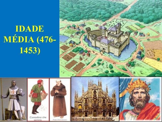 IDADE MÉDIA (476- 1453)