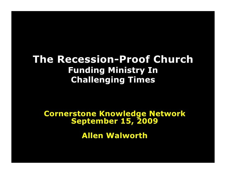 The Recession-Proof Church      Funding Ministry In       Challenging Times     Cornerstone Knowledge Network        Septe...