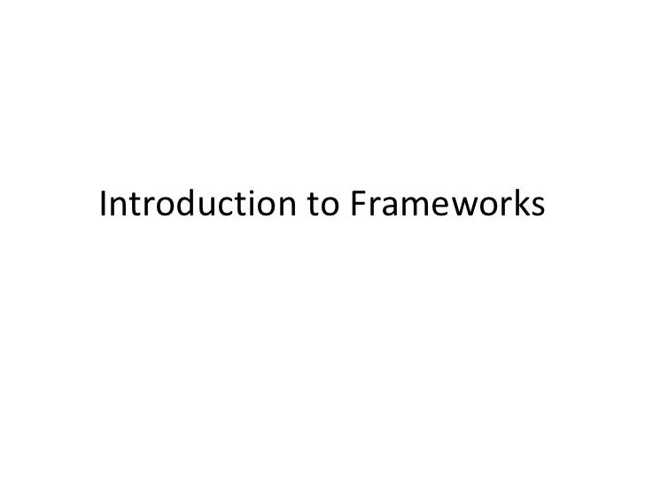 Introduction to Frameworks