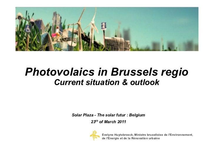 Photovolaics in Brussels regio     Current situation & outlook         Solar Plaza - The solar futur : Belgium            ...
