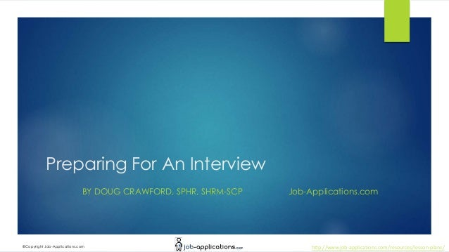 http://www.job-applications.com/resources/lesson-plans/©Copyright Job-Applications.com Preparing For An Interview BY DOUG ...