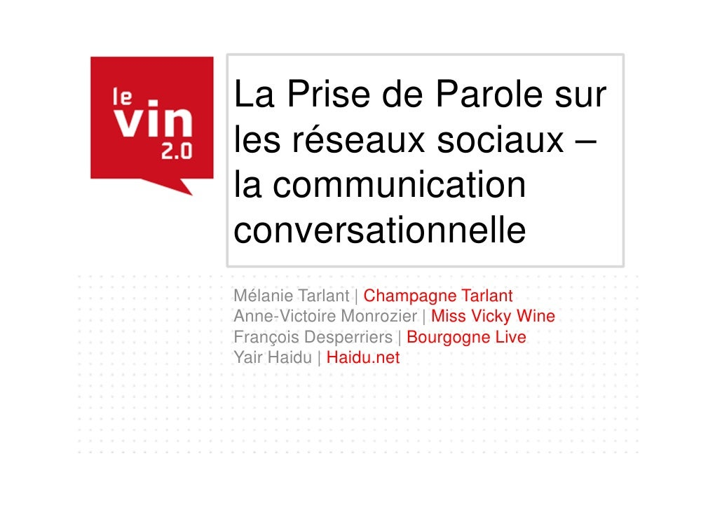 La Prise de Parole surles réseaux sociaux –la communicationconversationnelleMélanie Tarlant | Champagne TarlantAnne-Victoi...